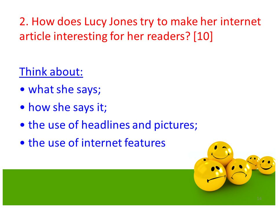 2. How does Lucy Jones try to make her internet article interesting for her readers [10]